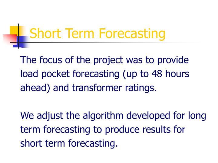 Short Term Forecasting
