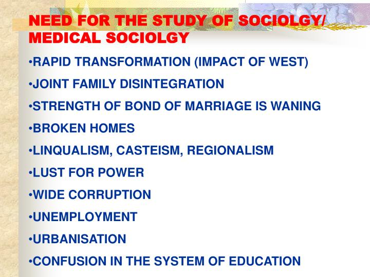 NEED FOR THE STUDY OF SOCIOLGY/             MEDICAL SOCIOLGY