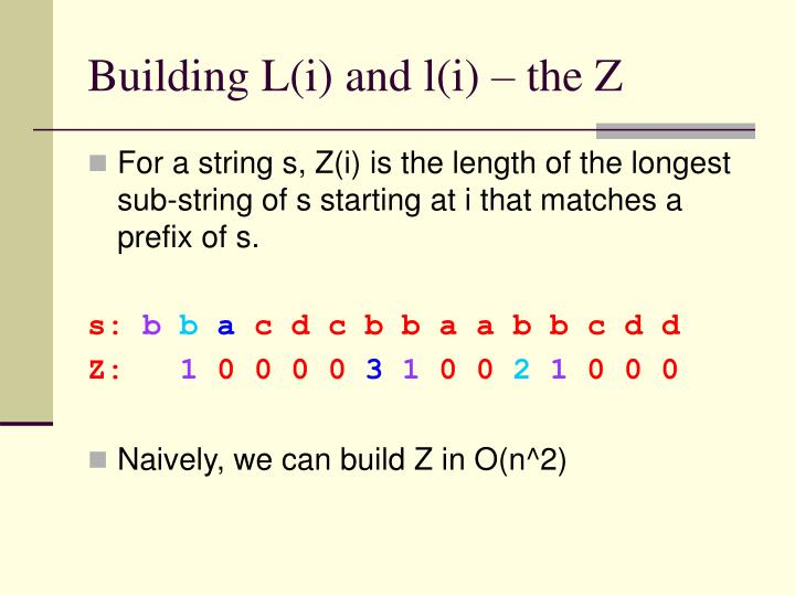 Building L(i) and l(i) – the Z