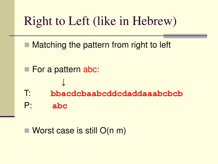 Right to Left (like in Hebrew)