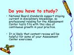 do you have to study