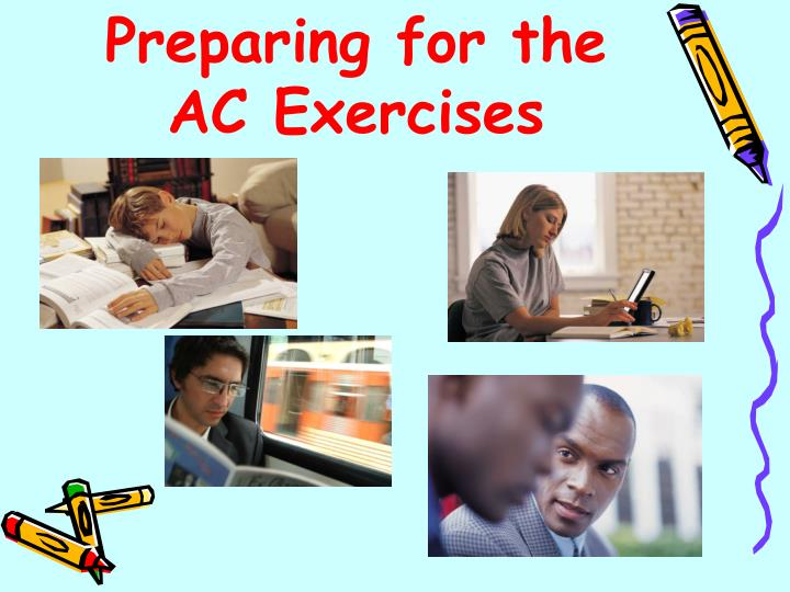 Preparing for the AC Exercises