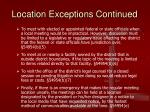 location exceptions continued