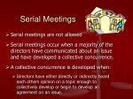 serial meetings