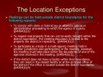 the location exceptions