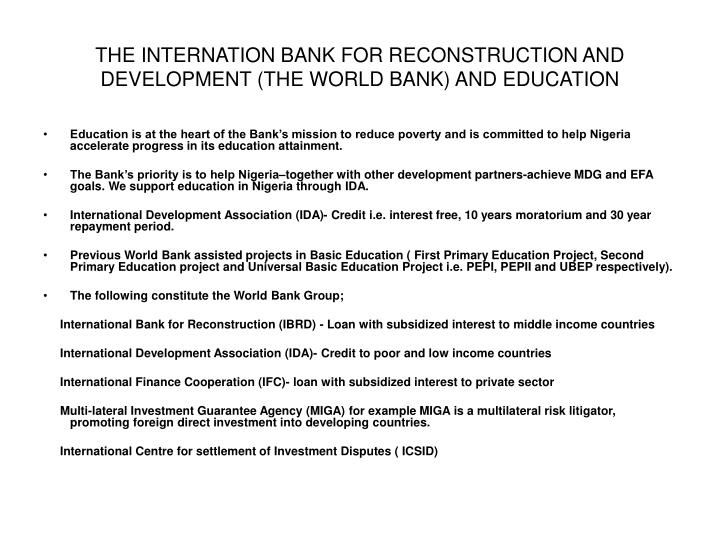 THE INTERNATION BANK FOR RECONSTRUCTION AND DEVELOPMENT (THE WORLD BANK) AND EDUCATION