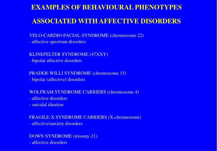 EXAMPLES OF BEHAVIOURAL PHENOTYPES