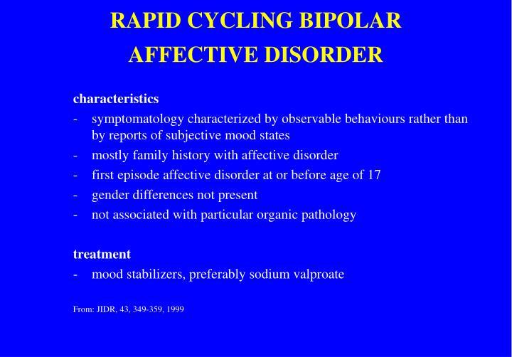 RAPID CYCLING BIPOLAR AFFECTIVE DISORDER