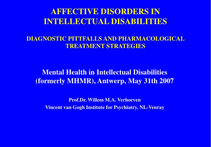 AFFECTIVE DISORDERS IN INTELLECTUAL DISABILITIES