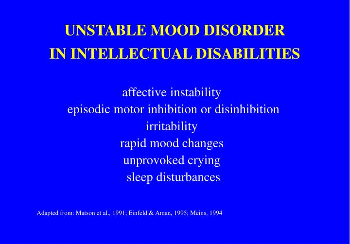 UNSTABLE MOOD DISORDER