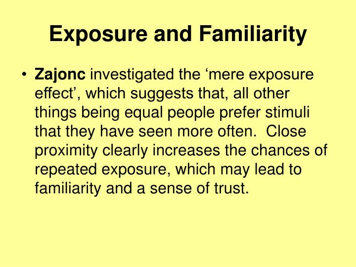 Exposure and Familiarity