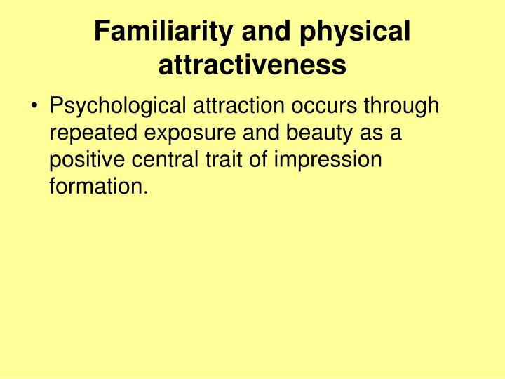 Familiarity and physical attractiveness