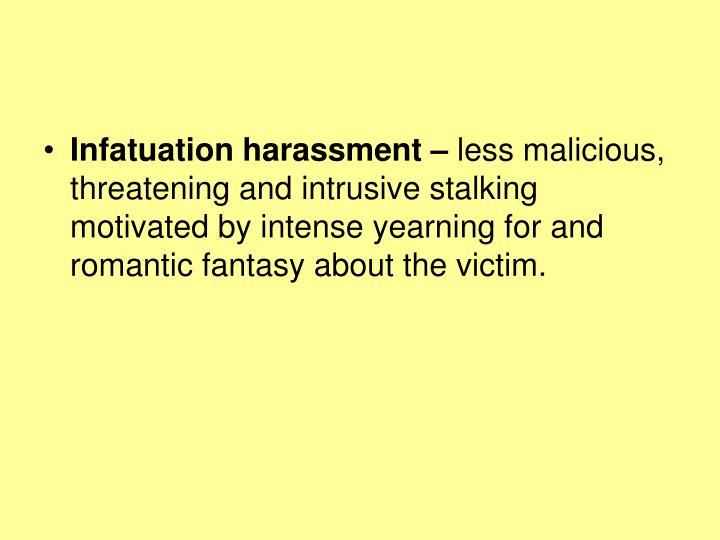 Infatuation harassment –