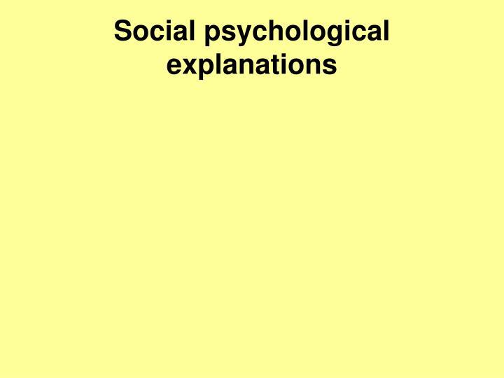 Social psychological explanations