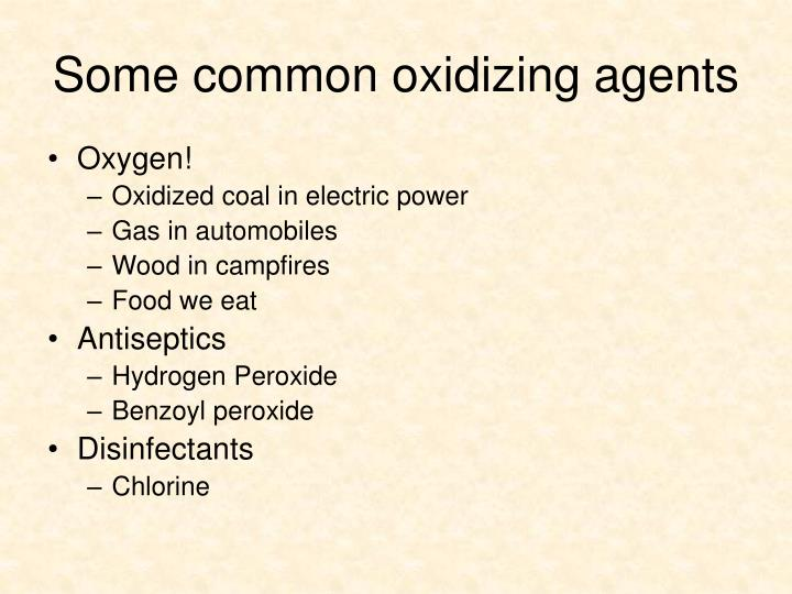 Some common oxidizing agents