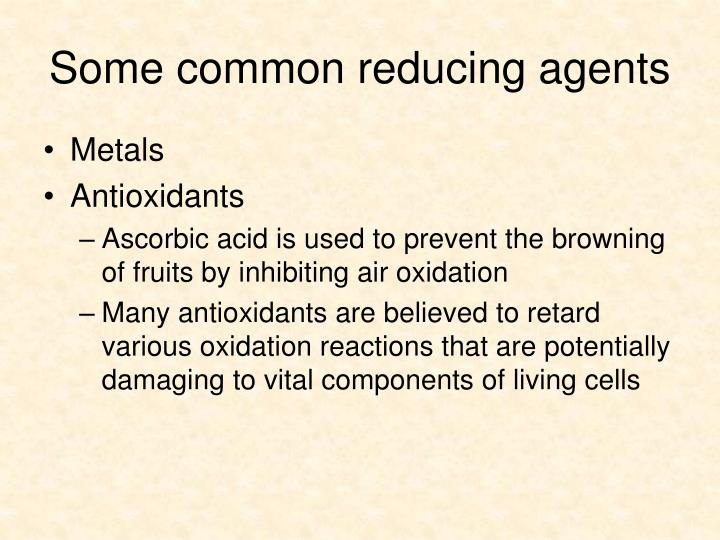 Some common reducing agents