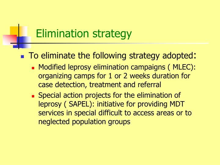 Elimination strategy