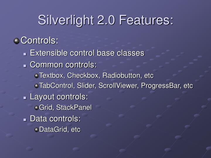 Silverlight 2.0 Features: