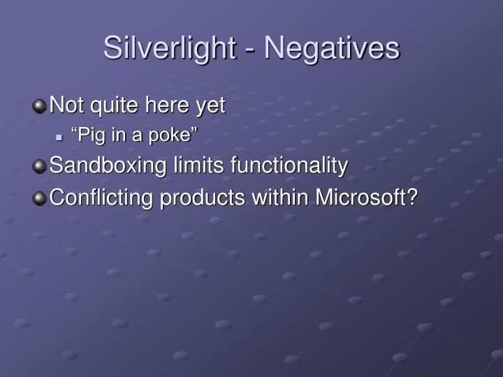 Silverlight - Negatives