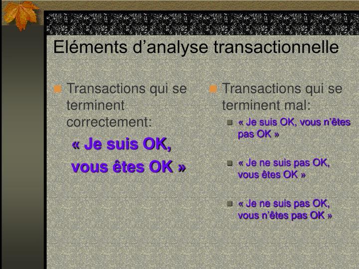 Transactions qui se terminent correctement: