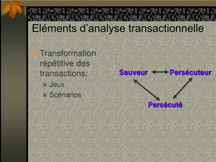 Transformation répétitive des transactions: