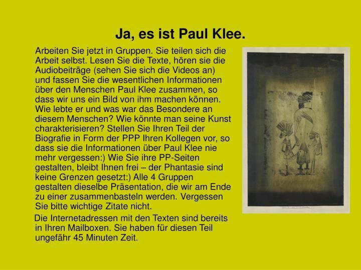 Ja, es ist Paul Klee.