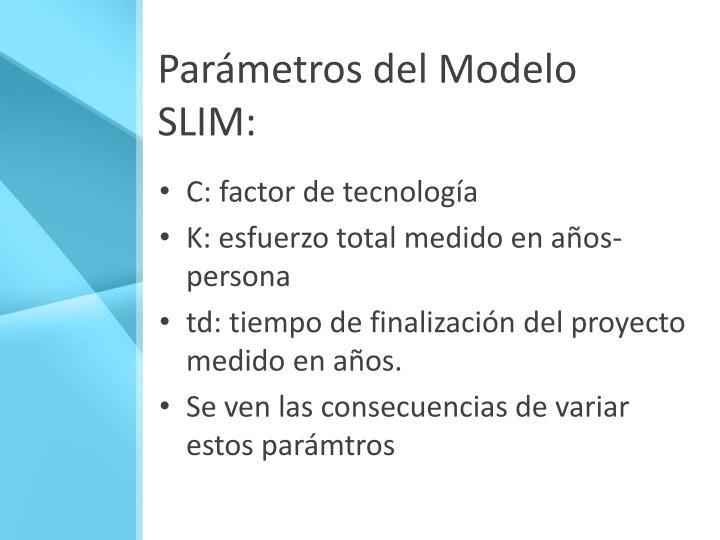 Parámetros del Modelo SLIM: