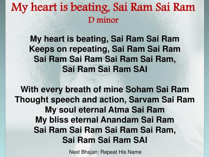 My heart is beating, Sai Ram Sai Ram