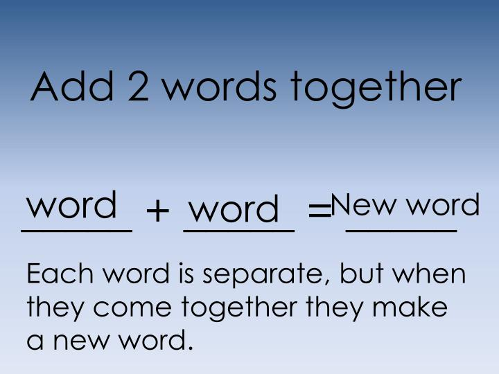 Add 2 words together