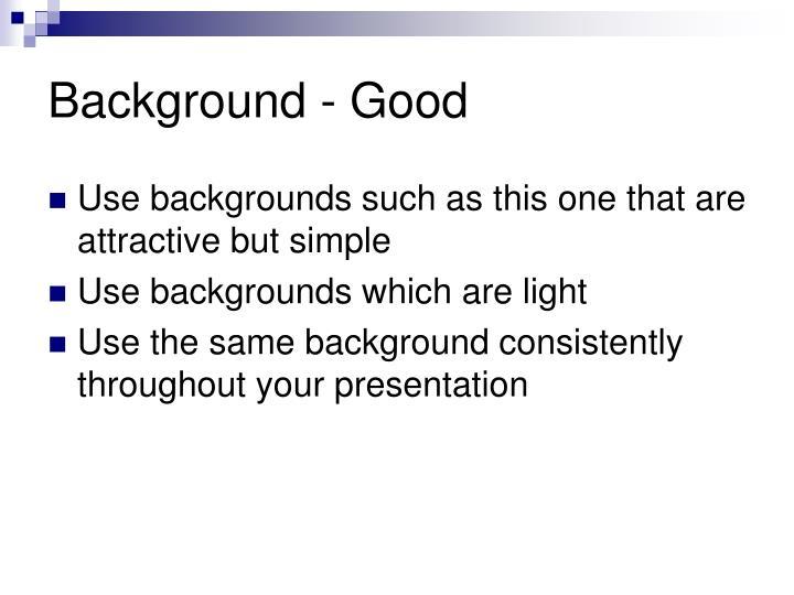 Background - Good