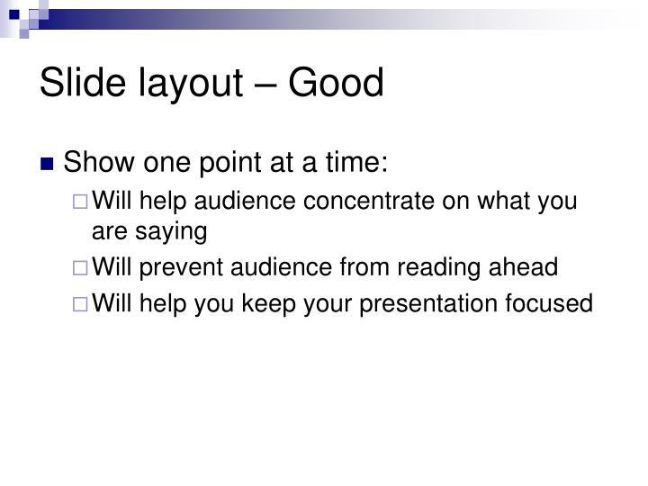 Slide layout – Good