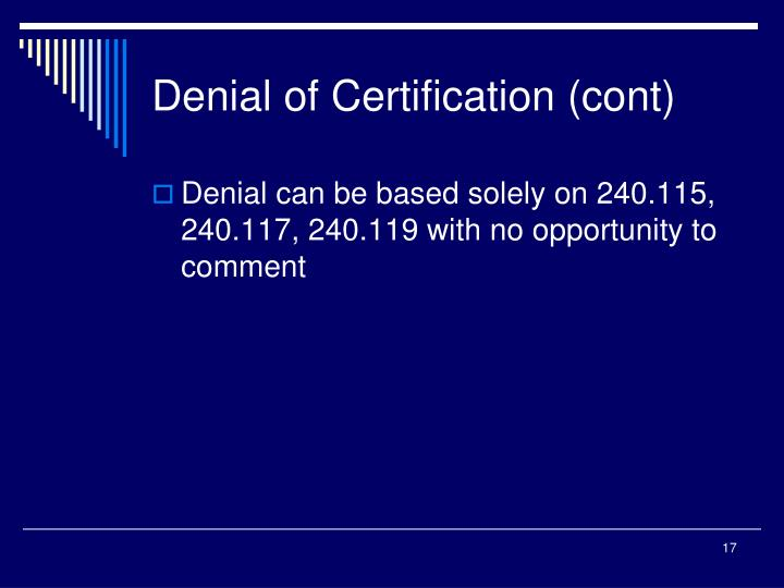 Denial of Certification (cont)