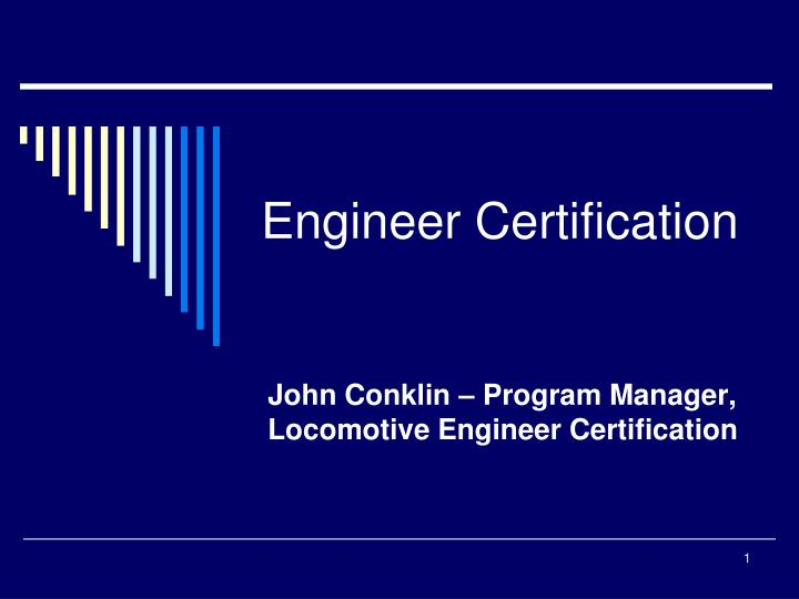 Engineer certification