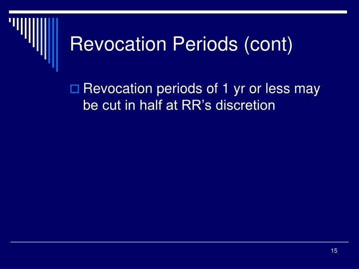 Revocation Periods (cont)