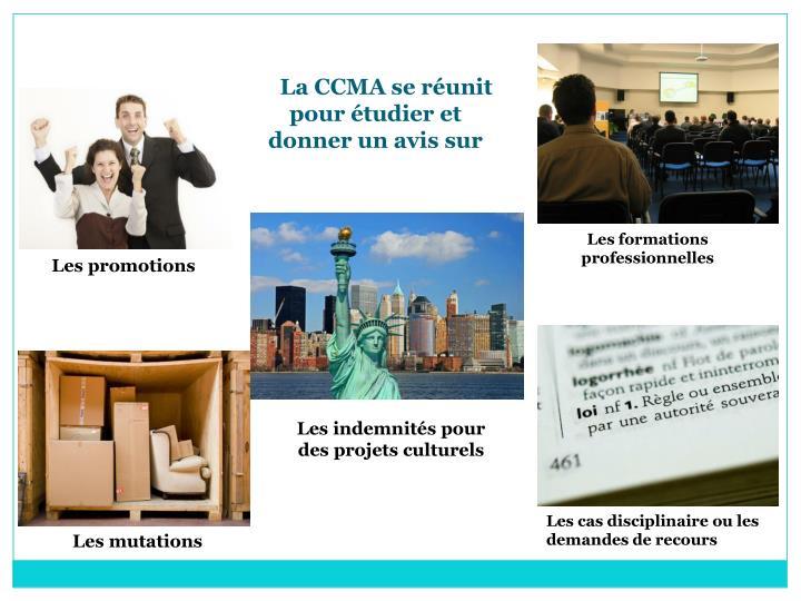 La CCMA se réunit pour étudier et donner un avis sur