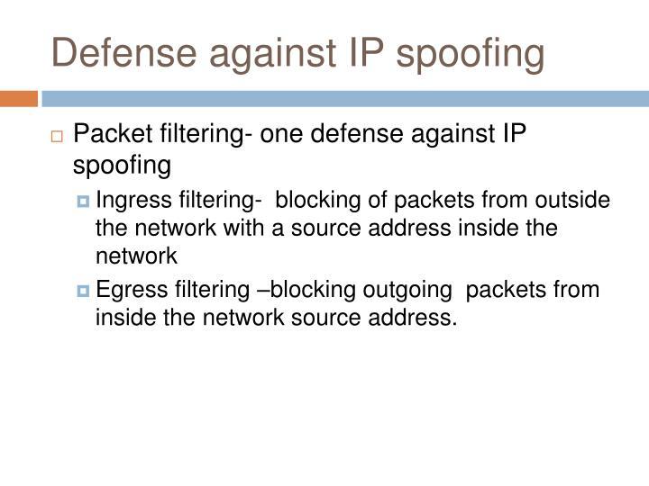 Defense against IP spoofing