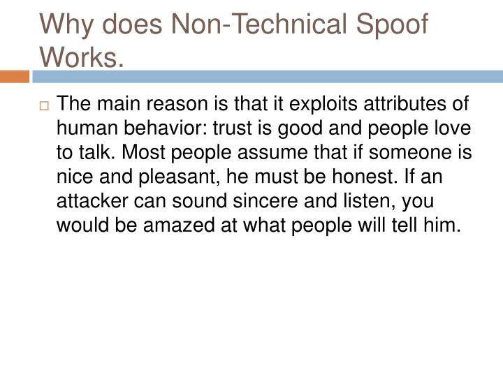 Why does Non-Technical Spoof Works.