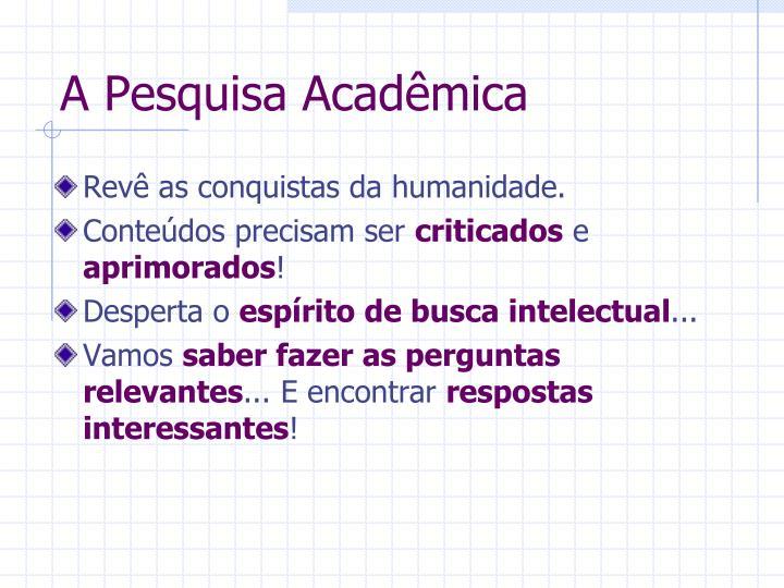 A Pesquisa Acadêmica