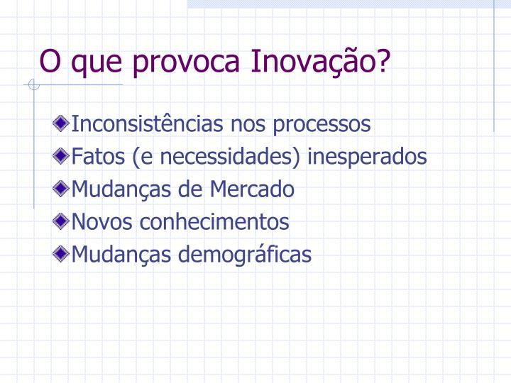 O que provoca Inovação?
