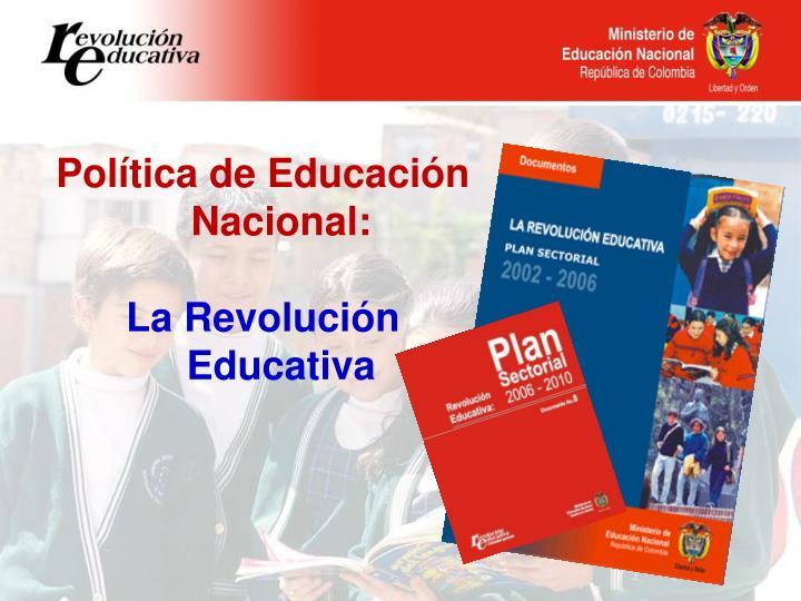 Política de Educación Nacional: