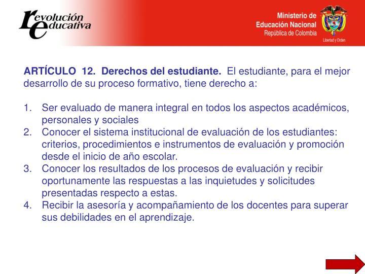 ARTÍCULO  12.  Derechos del estudiante.