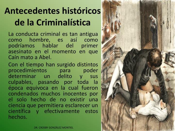 Antecedentes históricos de la Criminalística