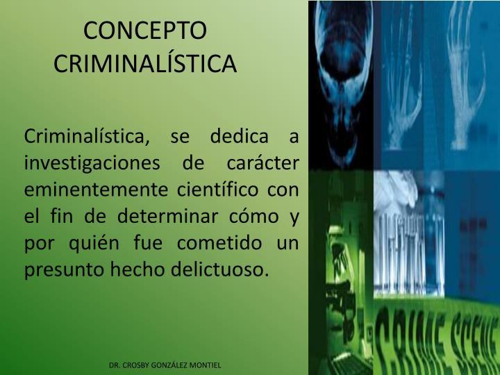 CONCEPTO CRIMINALÍSTICA