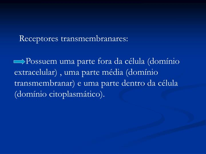Receptores transmembranares: