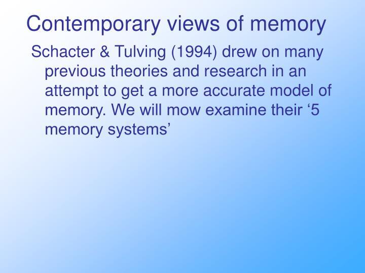 Contemporary views of memory