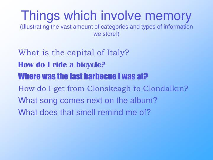 Things which involve memory