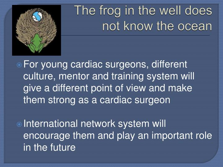 The frog in the well does not know the ocean