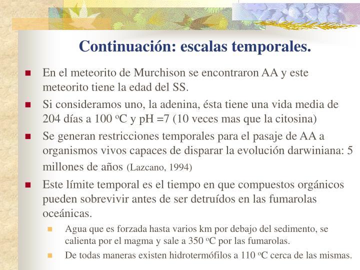 Continuación: escalas temporales.