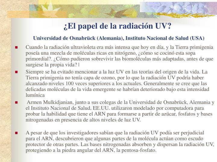 ¿El papel de la radiación UV?