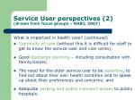 service user perspectives 2 drawn from focus groups nari 2007